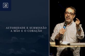 SAMUEL DE SOUSA - AUTORIDADE E SUBMISSÃO: A MÃO E O CORAÇÃO