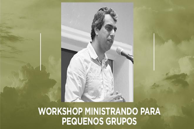Workshop ministrando para pequenos grupos