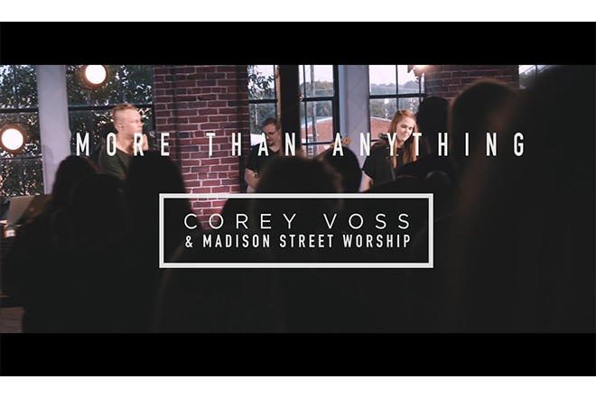 Corey Voss & Madison Street Worship - More Than Anything