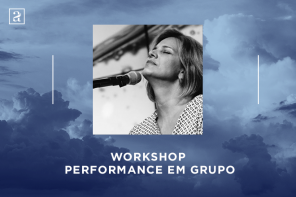 Workshop Performance em Grupo