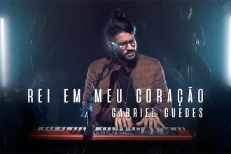 Rei Em Meu Coração - Gabriel Guedes