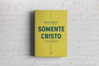 Somente Cristo | Livro