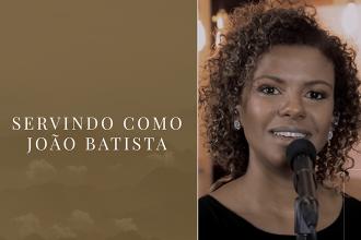 Servindo como João Batista | Parte 2