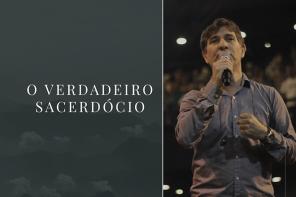 O VERDADEIRO SACERDÓCIO | RICARDO ROBORTELLA