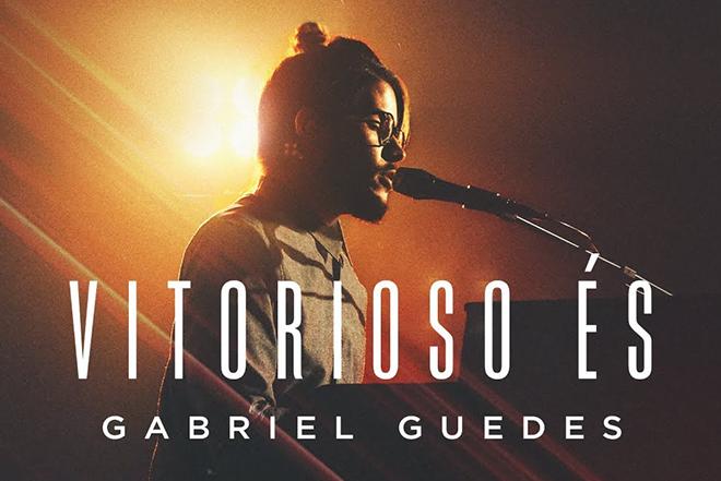 Gabriel Guedes - Vitorioso És