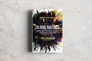 10.000 Razões – Matt Redman e Craig Borlase