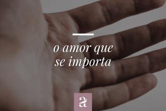O amor que se importa