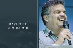 DAVI O REI ADORADOR | ZEZINHO