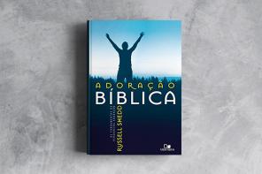 Livro Adoração Bíblica | Russell Shedd
