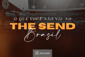O que você não viu no The Send Brasil