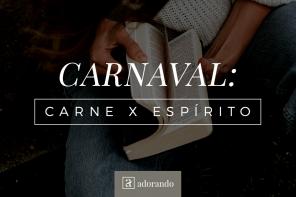 Carnaval: Carne x Espírito