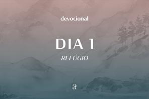 De dia, de noite: devocional | Refúgio