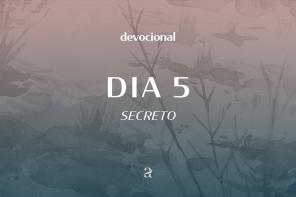 De dia, de noite: devocional | Secreto