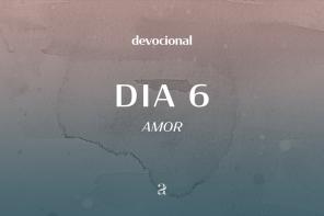 De dia, de noite: devocional | Amor