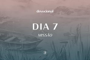 De dia, de noite: devocional | Missão