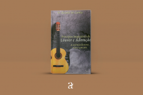Livro Princípios Inegociáveis de Louvor e Adoração